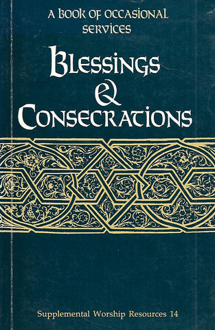 Blessings & Consecrations: A Book of Occasional Services