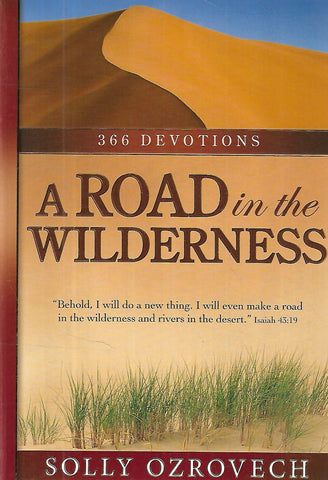 A Road in the Wilderness: 366 Devotions | Solly Ozrovech