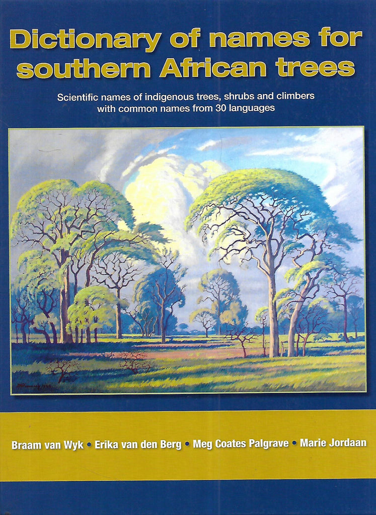 Dictionary of Names for Southern African Trees (Inscribed by Authors) | Braam van Wyk, Erika van den Berg, et al.
