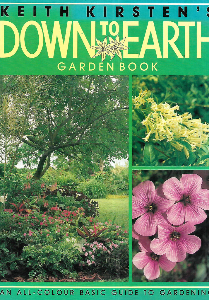 Down to Earth Garden Book: An All Colour Basic Guide to Gardening | Keith Kirsten & Own Reid