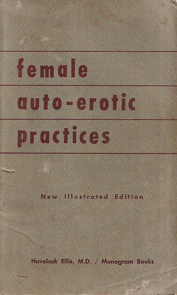 Female Auto-Erotic Practices (New Illustrated Edition) | Havelock Ellis