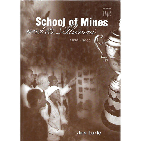 TWR Shool of Mines and its Alumni, 1926-2002 (Inscribed by Author) | Jos Lurie