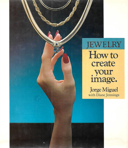 Jewelry: How to Create Your Image | Jorge Miguel & Diane Jennings