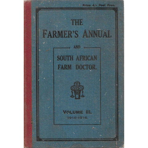 The Farmer's Annual and South African Farm Doctor, Vol. 3 (1915-1916)