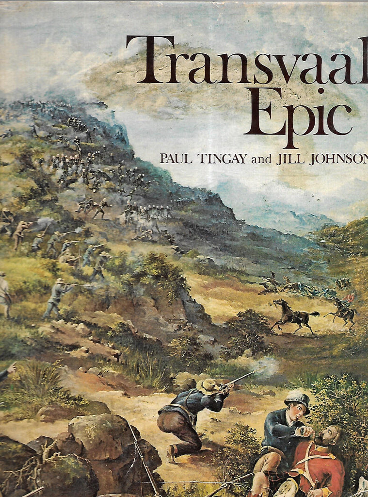 Transvaal Epic (Inscribed by Both Authors) | Paul Tingay & Jill Johnson