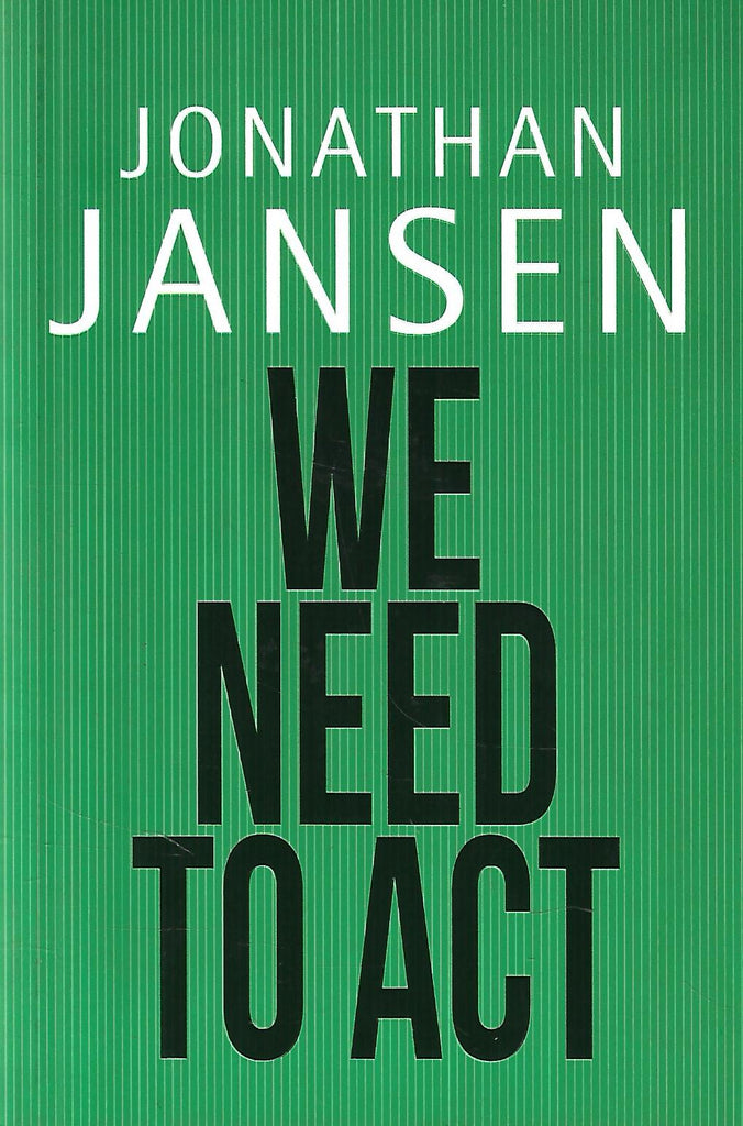 We Need to Act (Inscribed by Author) | Jonathan Jansen