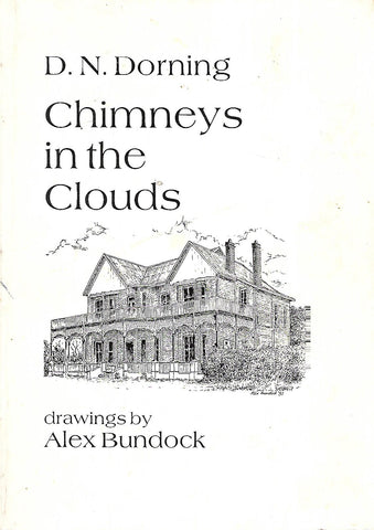 Chimneys in the Clouds: An Overview of Historic Buildings in the KwaZulu-Natal Midlands (1845-1925) | D. N. Dorning