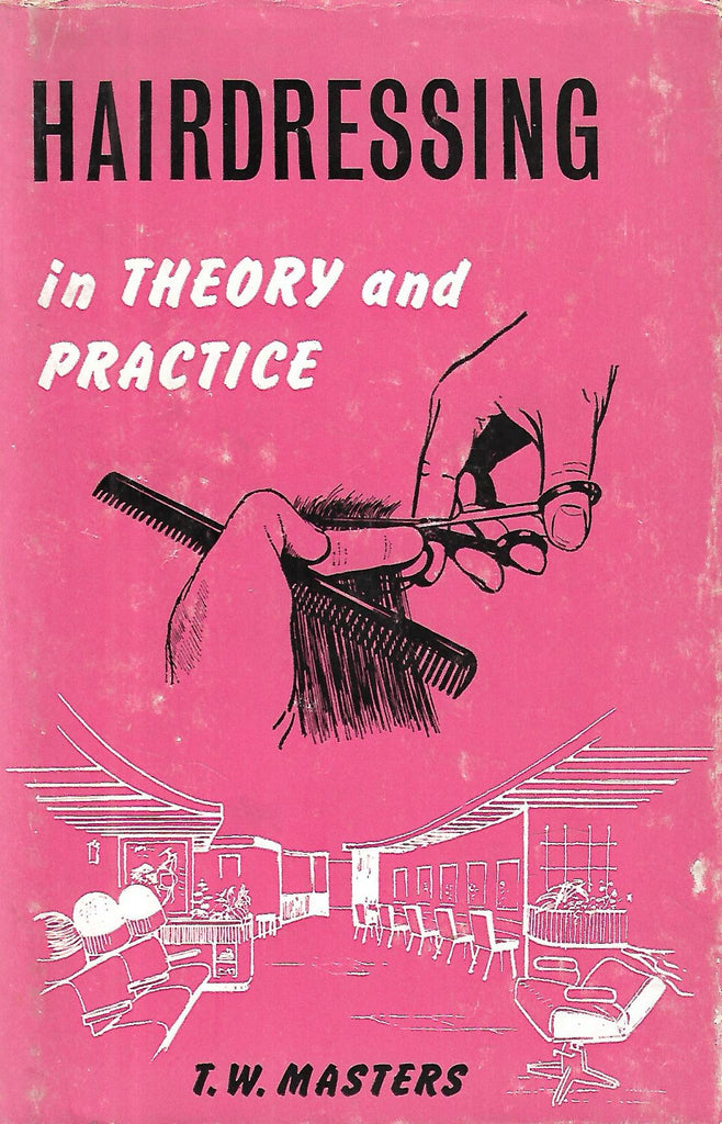 Hairdressing in Theory and Practice | T. W. Masters