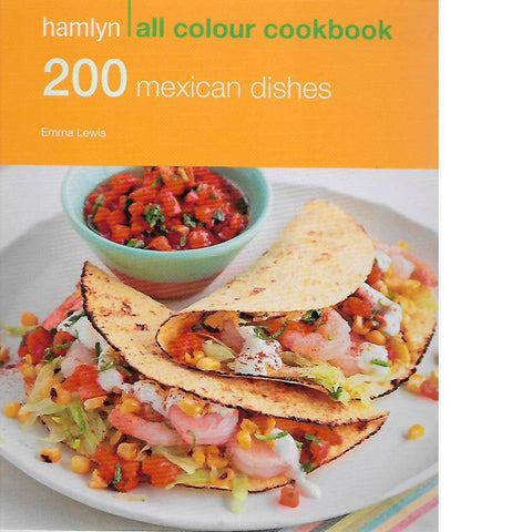 200 Mexican Dishes | Emma Lewis