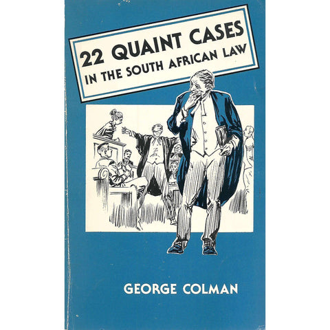 22 Quaint Cases in the South African Law | George Colman