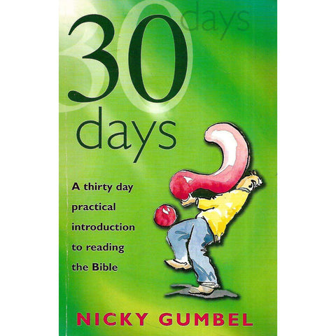 30 Days: A Thirty Day Practical Introduction to Reading the Bible | Nicky Gumbel