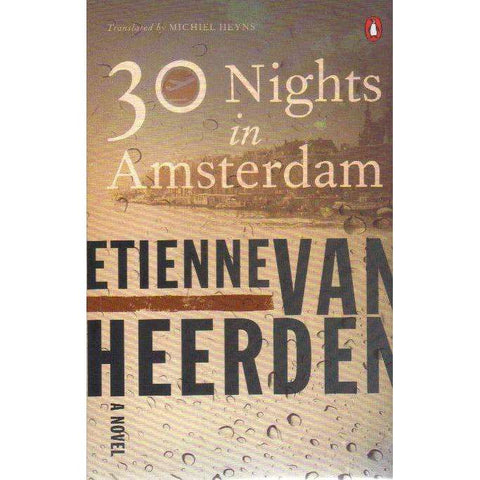 30 Nights in Amsterdam (With Author's Inscription) | Etienne Van Heerden