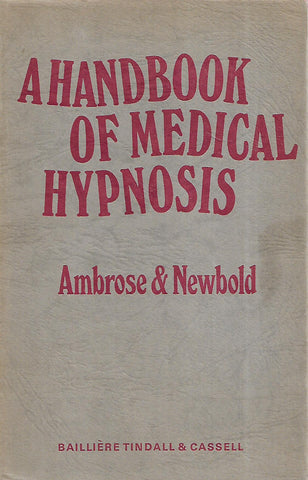 A Handbook of Medical Hypnosis: An Introduction for Practitioners and Students | Gordon Ambrose & George Newbold