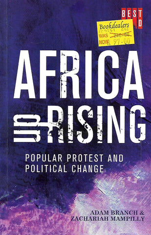 Africa Uprising: Popular Protest and Political Change | Adam Branchi & Zachariah Mampilly