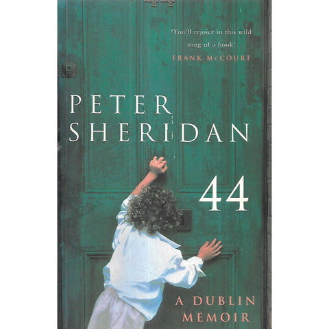 44: A Dublin Memoir (Inscribed by Author) | Peter Sheridan