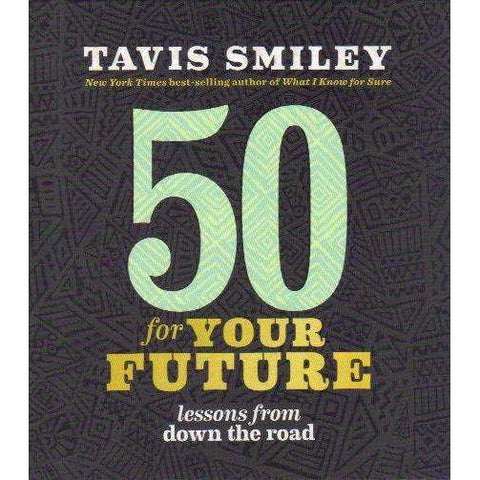 50 for Your Future: Lessons from Down the Road | Tavis Smiley