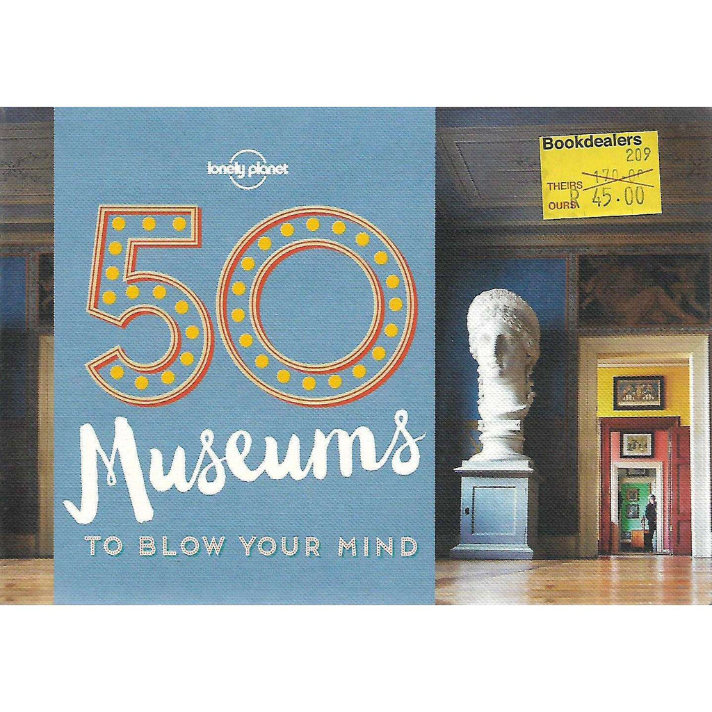 Bookdealers:50 Museums To Blow Your Mind | Ben Handicott and Kalya Ryan
