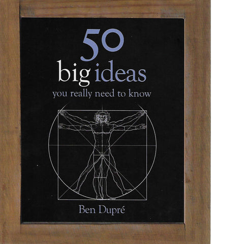 50 Big Ideas You Really Need to Know | Ben Dupre