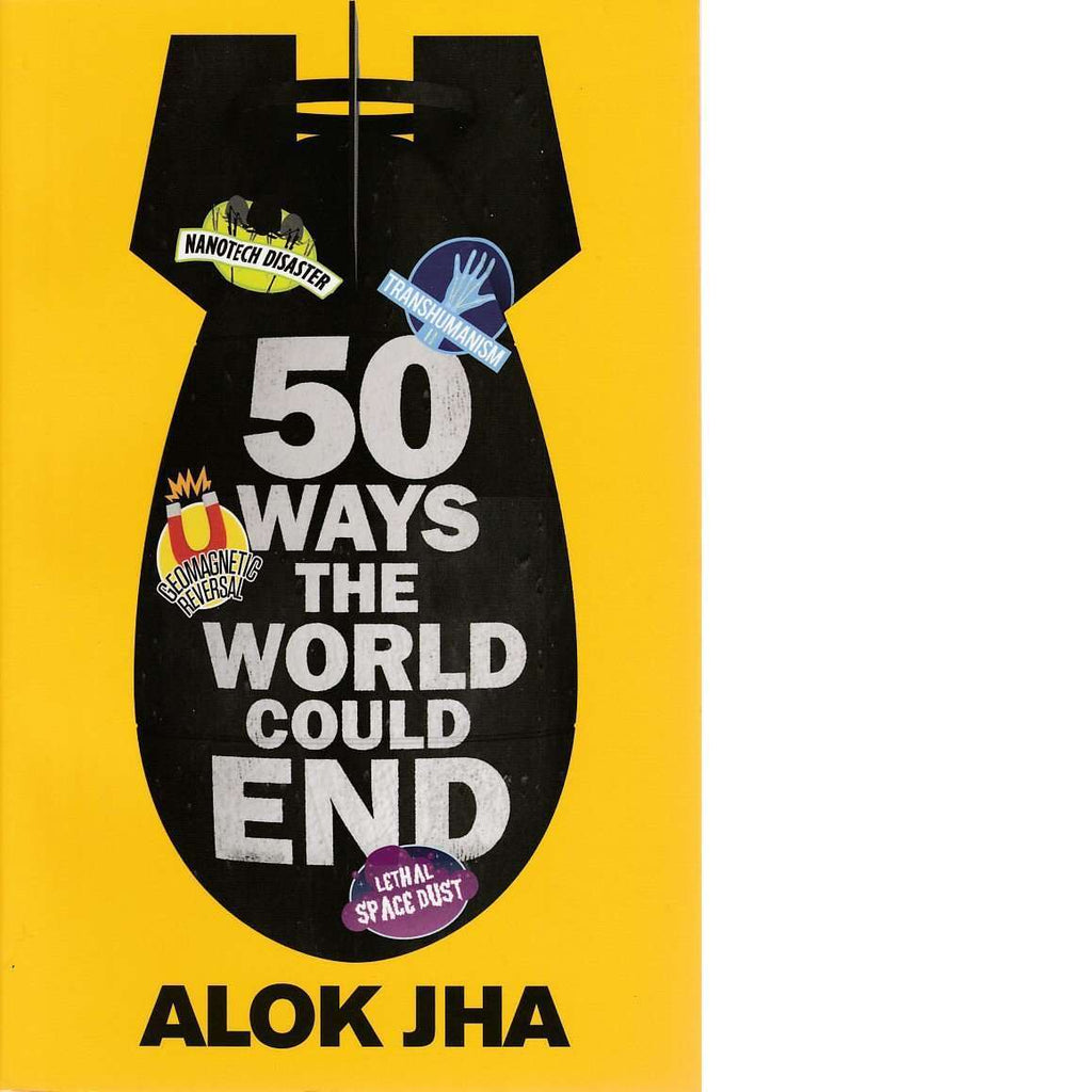 Bookdealers:50 Ways the World Could End | Alok Jha