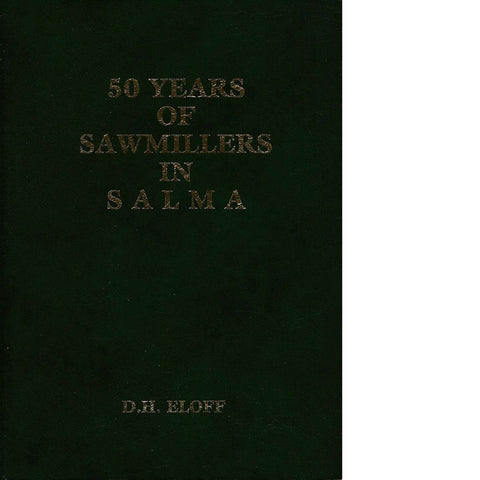 50 Years of Sawmillers in SALMA (Inscribed) | David Eloff