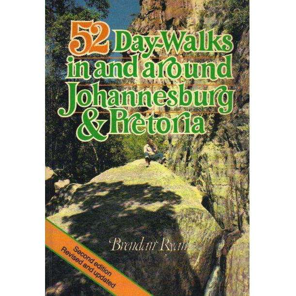 Bookdealers:52 Day - Walks in and Around Johannesburg & Pretoria | Brendan Ryan