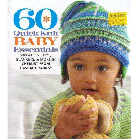 60 Quick Knit Baby Essentials: Sweaters, Toys, Blankets, & More in Cherub™ from Cascade Yarns (60 Quick Knits Collection)