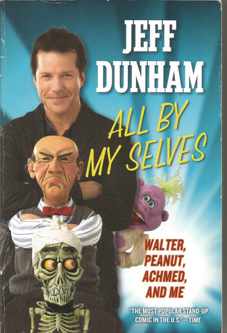 All By My Selves - Walter, Peanut, Achmed, and Me | Jeff Dunham