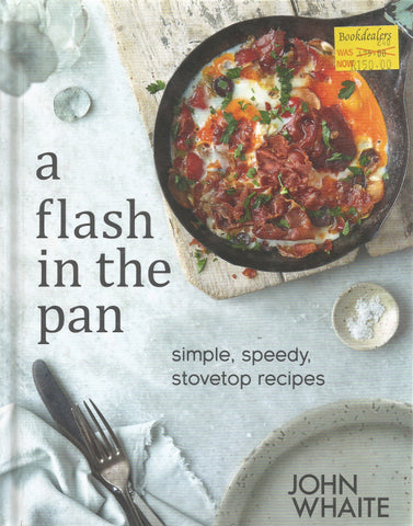 a flash in the pan: simple, speedy stovetop recipes | John Whaite