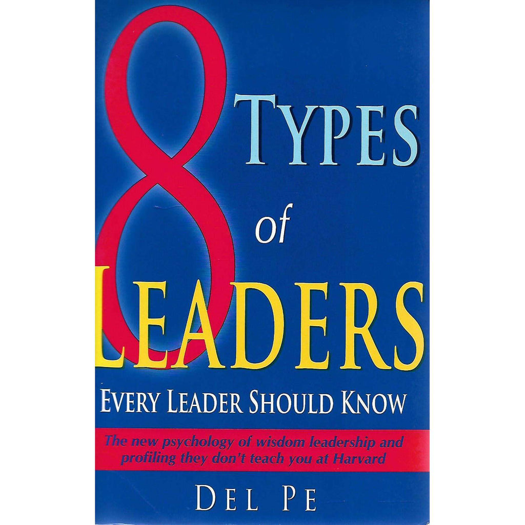 Bookdealers:8 Types of Leaders Every Leader Should Know (Inscribed by Author) | Del Pe