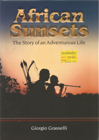 African Sunsets: The Story of An Adventurous Life | Giorgio Grasselli