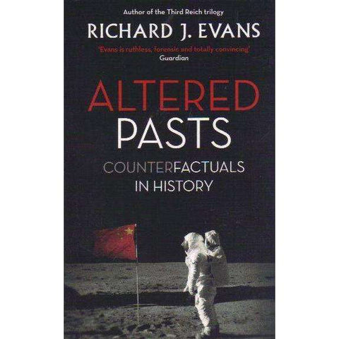 Altered Pasts: Counterfactuals in History | Richard J. Evans