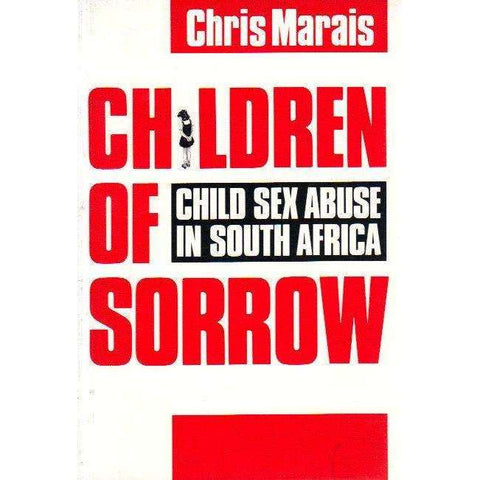 Children of Sorrow: Child Sex Abuse in South Africa | Chris Marais