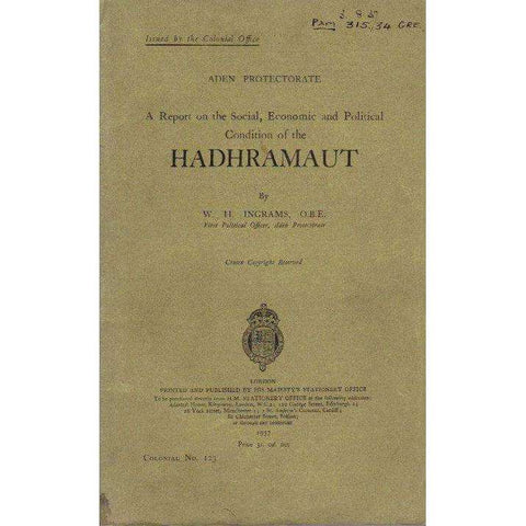A Report on the Social, Economic and Political Condition of the Hadhramaut | W.H. Ingrams