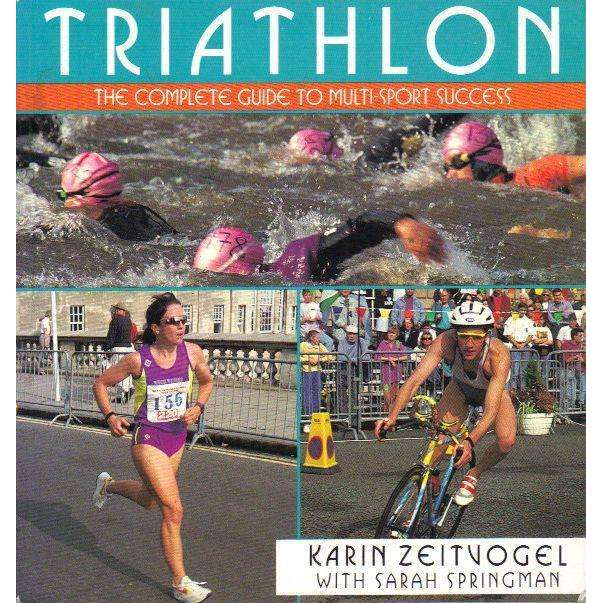 Bookdealers:Triathlon: The Complete Guide to Multi-Sport Success | Karin Zeitvogel