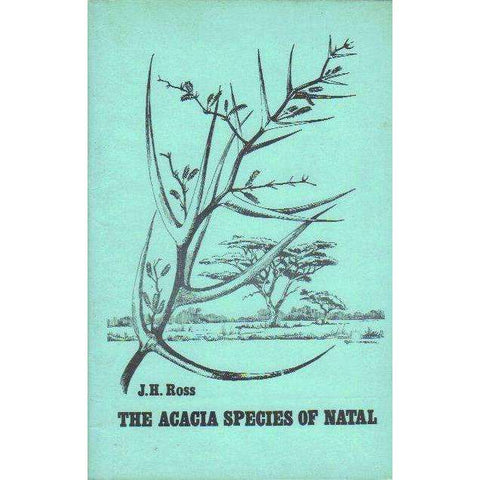 The Acacia Species of Natal | J.H. Ross