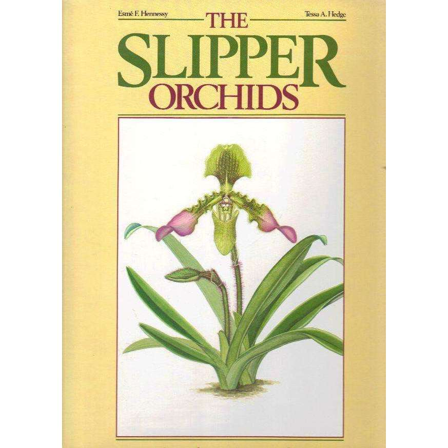 Bookdealers:The Slipper Orchids: (Signed by the Author) Selenipedium, Phragmipedium, Criosanthes, Cypripedium, Paphiopedilum | Esme F. Hennessy and Tessa A. Hedge
