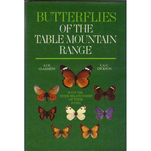 Butterflies of the Table Mountain Range: With the Inter-Relationship of Their Flora (Limited Edition) | A.J.M Claassens & C.G.C. Dickson