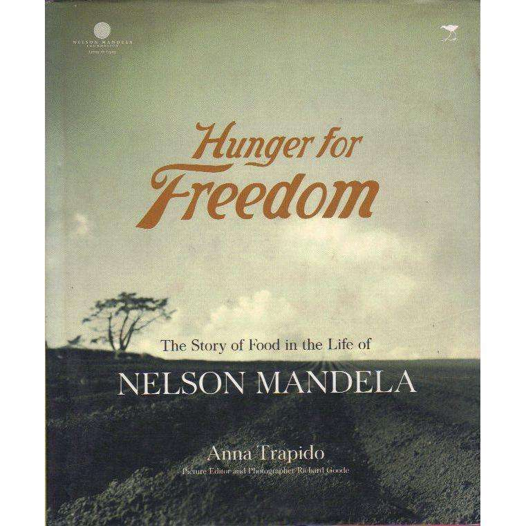 Bookdealers:Hunger for Freedom: The Story of Food in the Life of Nelson Mandela (With Author's Inscription) | Anna Trapido
