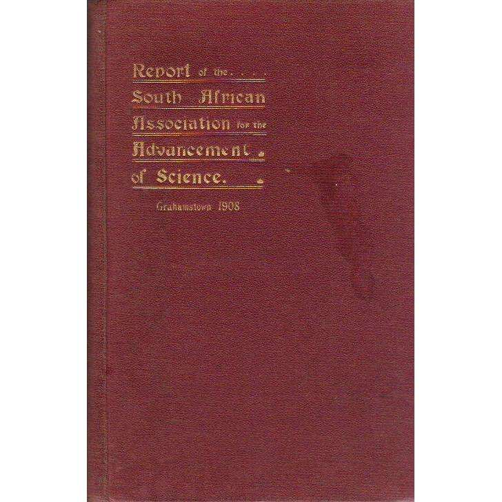 Bookdealers:Report of the South African Association for the Advancement of Science: Sixth Meeting in Grahamstown 1908 | Editor S. Schonland