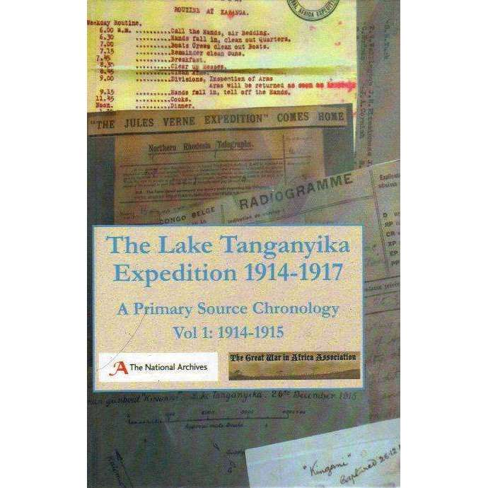 Bookdealers:The Lake Tanganyika Expedition 1914 1917: A Primary Source Chronology Vol 1: 1914 - 1915 | Great War in Africa Association