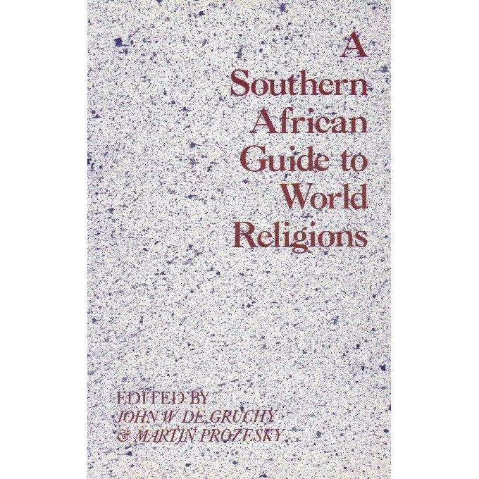 Bookdealers:A Southern African Guide to World Religions | Editor John W De Gruchy and Martin Prozesky
