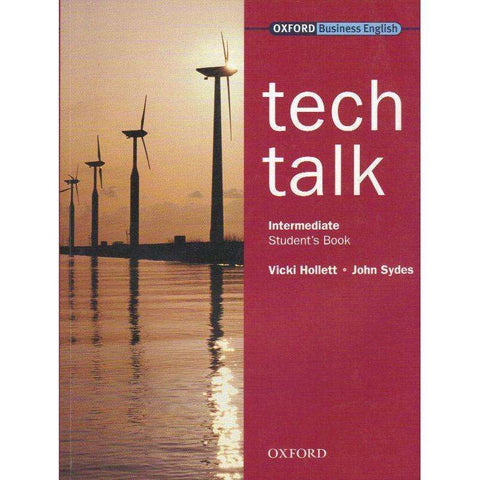 Tech Talk: Intermediate Student's Book (Oxford Business English) | Vicki Hollett and John Sydes