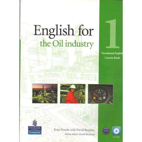 English for the Oil Industry: Coursebook Level 1, With CD-Rom (Vocational English) | Evan Frendo with David Bonamy