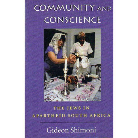 Community and Conscience: The Jews in Apartheid South Africa | Gideon Shimoni