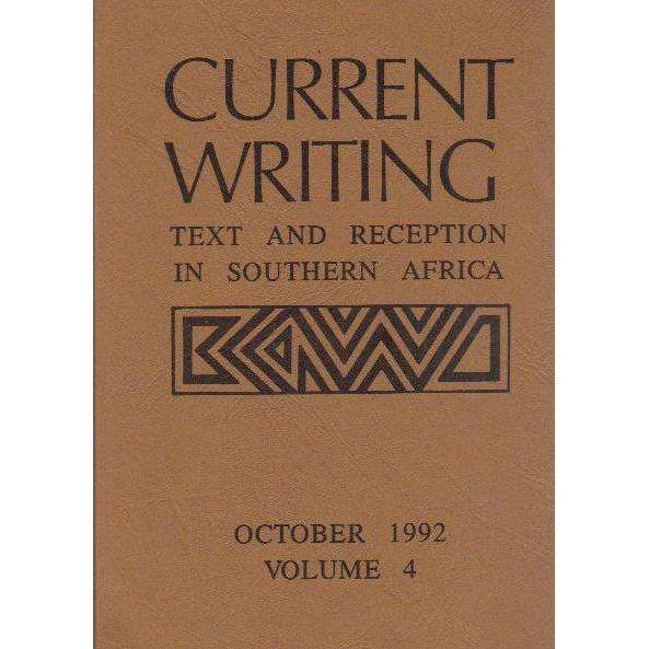 Bookdealers:Current Writing: Text and Reception in Southern Africa, October 1992 (Volume 4) | Margaret Lenta