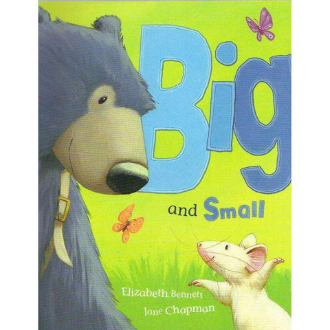 Big and Small | Elizabeth Bennett and Jane Chapman