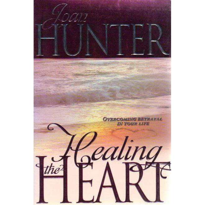 Bookdealers:Healing the Heart: Overcoming Betrayal in Your Life | Joan Hunter