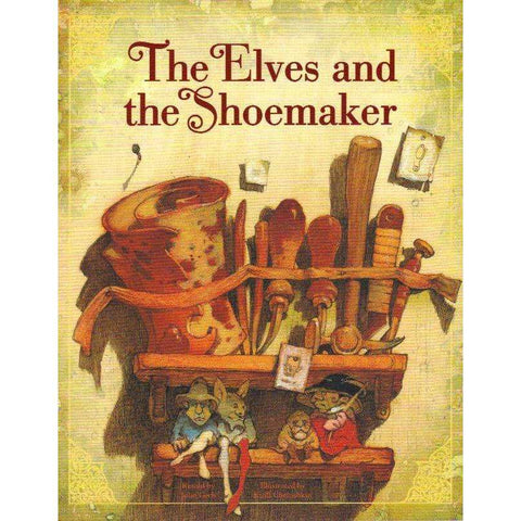 The Elves and the Shoemaker (Classic Fairy Tale Collection) | Retold by John Cech