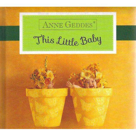 Anne Geddes This Little Baby | Anne Geddes