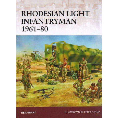 Rhodesian Light Infantryman 1961 - 80 | Neil Grant